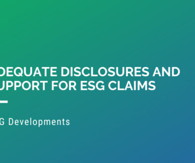 Adequate Disclosures and Support for ESG Claims